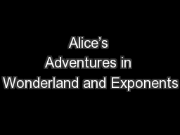 Alice's Adventures in Wonderland and Exponents PowerPoint PPT Presentation