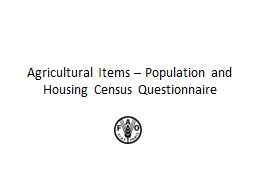 Agricultural Items – Population and Housing Census Questi