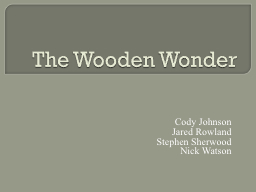 The Wooden Wonder