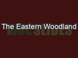 The Eastern Woodland PowerPoint PPT Presentation