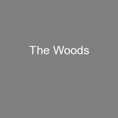 The Woods PowerPoint PPT Presentation