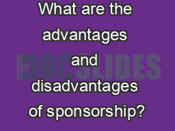 What are the advantages and disadvantages of sponsorship?