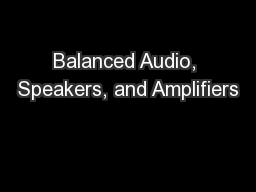 Balanced Audio, Speakers, and Amplifiers