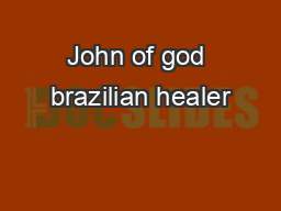 John of god brazilian healer