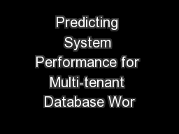 Predicting System Performance for Multi-tenant Database Wor