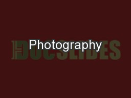 Photography PowerPoint PPT Presentation