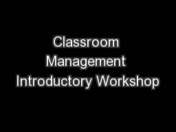 Classroom Management Introductory Workshop PowerPoint PPT Presentation