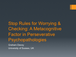 Stop Rules for Worrying & Checking: A Metacognitive Fac