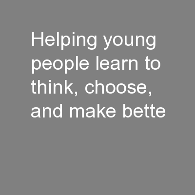 Helping young people learn to think, choose, and make bette