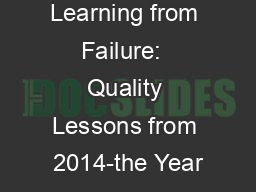 Learning from Failure:  Quality Lessons from 2014-the Year