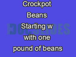 NoFail Crockpot Beans Starting w with one pound of beans