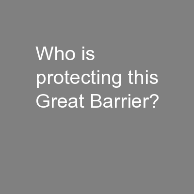Who is protecting this Great Barrier?