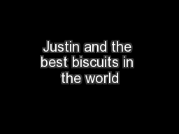 Justin and the best biscuits in the world PowerPoint PPT Presentation