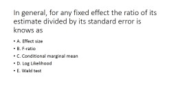 In general, for any fixed effect the ratio of its estimate