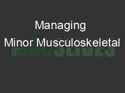 Managing Minor Musculoskeletal