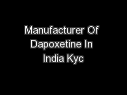 Manufacturer Of Dapoxetine In India Kyc