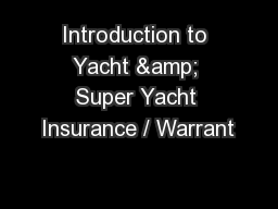Introduction to Yacht & Super Yacht Insurance / Warrant