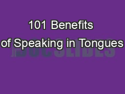 101 Benefits of Speaking in Tongues