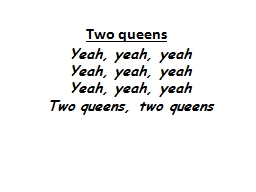 Two queens PowerPoint PPT Presentation
