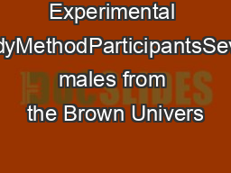 Experimental StudyMethodParticipantsSeven males from the Brown Univers