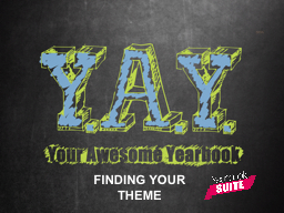 FINDING YOUR THEME