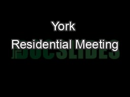 York Residential Meeting PowerPoint PPT Presentation