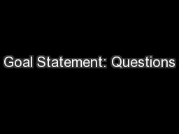 Goal Statement: Questions