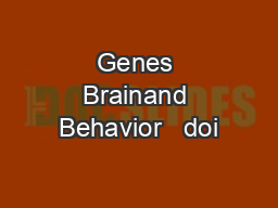 Genes Brainand Behavior   doi