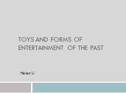 Toys and Forms of Entertainment of the Past PowerPoint PPT Presentation