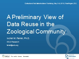 A Preliminary View of Data Reuse in the Zoological Communit PowerPoint PPT Presentation