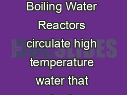 ODQJXDJHDQGPDQLSXODWLRQRIGLIIHUHQWLDO  Pressurised Water Reactors and Boiling Water Reactors circulate high temperature water that slowly corrodes Inconel and stainless steel system surfaces