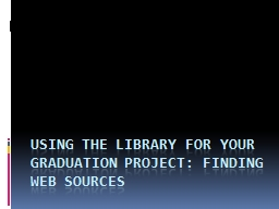 Using the Library for Your Graduation Project: Finding Web