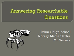 Answering Researchable Questions