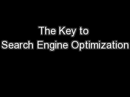 The Key to Search Engine Optimization PowerPoint PPT Presentation