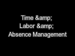 Time & Labor & Absence Management