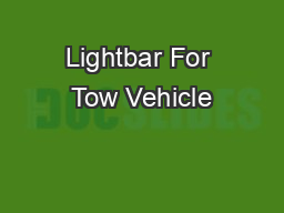 Lightbar For Tow Vehicle PowerPoint PPT Presentation