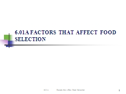 1 6.01A FACTORS THAT AFFECT FOOD SELECTION