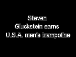 Steven Gluckstein earns U.S.A. men's trampoline PowerPoint PPT Presentation