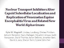 Nuclear Transport Inhibitors Alter Capsid Subcellular