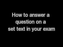 How to answer a question on a set text in your exam