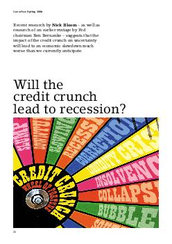 CentrePiece Spring   Recent research by Nick Bloom  as well as research of an earlier vintage by Fed chairman Ben Bernanke  suggests that the impact of the credit crunch on uncertainty will lead to a