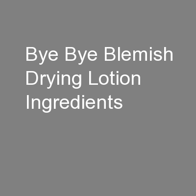 Bye Bye Blemish Drying Lotion Ingredients