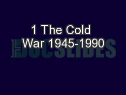 1 The Cold War 1945-1990