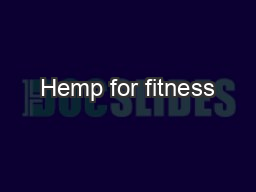 Hemp for fitness PowerPoint PPT Presentation