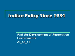 Indian Policy Since 1934 PowerPoint PPT Presentation