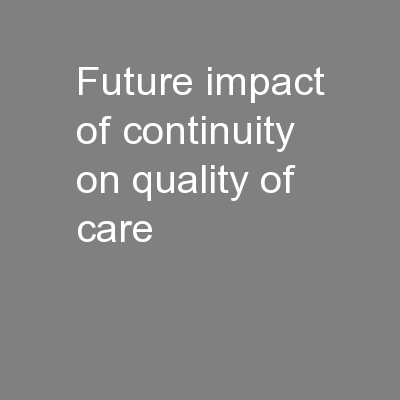 Future impact of continuity on quality of care PowerPoint PPT Presentation
