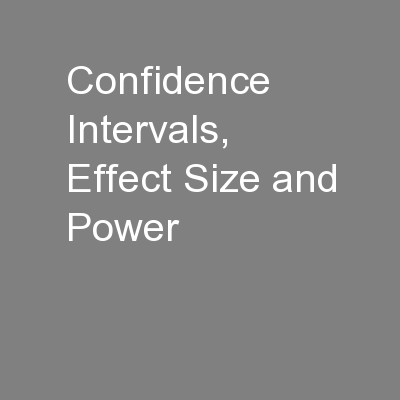Confidence Intervals, Effect Size and Power