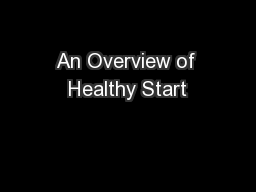 An Overview of Healthy Start PowerPoint PPT Presentation