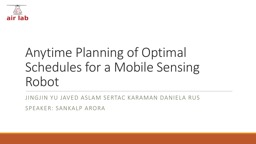 Anytime Planning of Optimal Schedules for a Mobile Sensing