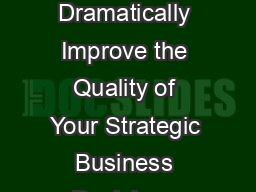 INFORMATION DECIDES Dramatically Improve the Quality of Your Strategic Business Decisions Oracle Crystal Ball Increase revenue